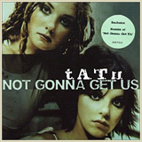 "Single ""Not gonna get us"""